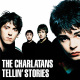 CHARLATANS-TELLIN' STORIES -EXPANDED-