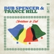 DUB SPENCER & TRANCE HILL-CHRISTMAS IN DUB