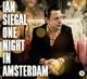 SIEGAL, IAN-ONE NIGHT IN AMSTERDAM