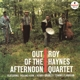 HAYNES, ROY -QUARTET--OUT OF THE AFTERNOON -H...