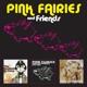 PINK FAIRIES-PINK FAIRIES AND FRIENDS