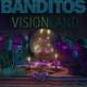 BANDITOS-VISIONLAND