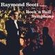 SCOTT, RAYMOND-ROCK N ROLL SYMPHONY