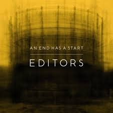 EDITORS-AN END HAS A START