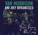 MORRISON, VAN/JOEY DEFRANCESCO-YOU'RE DRIVING...
