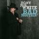 WHITE, TONY JOE-BAD MOUTHIN'