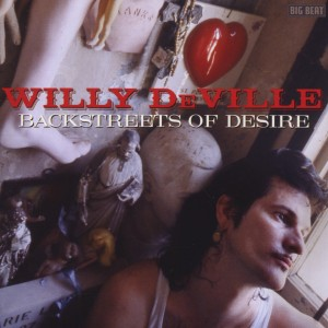 DEVILLE, WILLY-BACKSTREETS OF DESIRE
