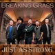 BREAKING GRASS-JUST AS STRONG