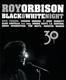 ORBISON, ROY-BLACK & WHITE NIGHT 30 -CD+DVD-