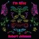 JOHNSON, ROBERT-I'M ALIVE