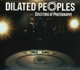 DILATED PEOPLES-DIRECTORS OF PHOTOGRAPHY