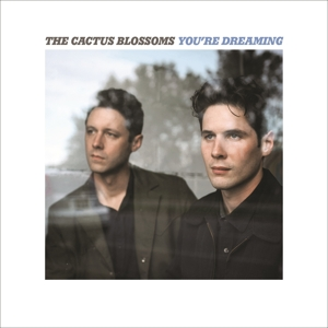 CACTUS BLOSSOMS-YOU'RE DREAMING