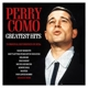 COMO, PERRY-GREATEST HITS