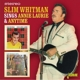 WHITMAN, SLIM-SINGS ANNIE LAURIE & ANYTIME