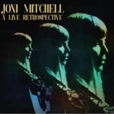 MITCHELL, JONI-A LIVE RETROSPECTIVE