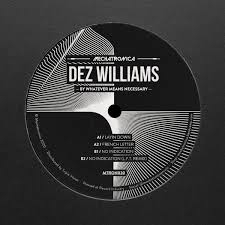 WILLIAMS, DEZ-BY WHATEVER MEANS NECESSARY