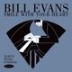 EVANS, BILL-SMILE WITH YOUR HEART
