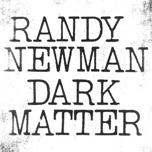 NEWMAN, RANDY-DARK MATTER -DIGI-