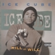 ICE CUBE-KILL AT WILL -EP-