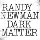 NEWMAN, RANDY-DARK MATTER