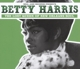 HARRIS, BETTY-LOST QUEEN OF NEW ORLEANS SOUL