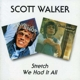 WALKER, SCOTT-STRETCH/WE HAD IT ALL