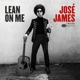 JAMES, JOSE-LEAN ON ME