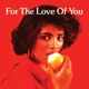 VARIOUS-FOR THE LOVE OF YOU, VOL. 1
