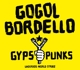 GOGOL BORDELLO-GYPSY PUNKS.. -REISSUE-