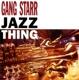 GANG STARR-JAZZ THING