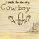 COWBOY-REACH FOR THE SKY