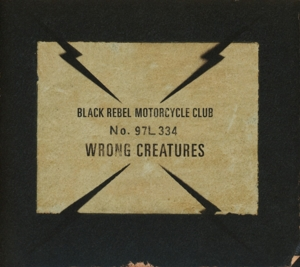 BLACK REBEL MOTORCYCLE CLUB-WRONG CREATURES