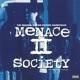 O.S.T.-MENACE II SOCIETY -HQ-