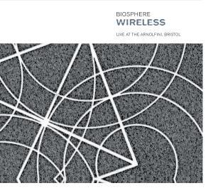 BIOSPHERE-WIRELESS: LIVE AT THE ARNOLFINI