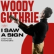 GUTHRIE, WOODY-I SAW A SIGN