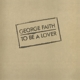 FAITH, GEORGE-TO BE A LOVER -HQ-