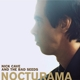 CAVE, NICK & BAD SEEDS-NOCTURAMA