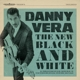 VERA, DANNY-NEW BLACK AND WHITE -EP-