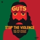 GUTS-STOP THE VIOLENCE -EP-