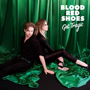 BLOOD RED SHOES-GET TRAGIC