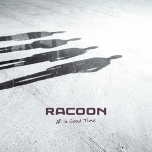 RACOON-ALL IN GOOD TIME