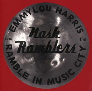 HARRIS, EMMYLOU  & THE NA-RAMBLE IN MUSIC CITY: THE LOST CONCER