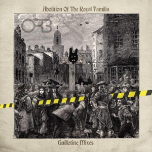ORB-ABOLITION OF THE ROYAL FAFAMILIA - GUILLOTINE MIXES