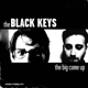 BLACK KEYS-BIG COME UP