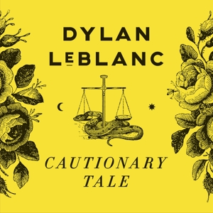LEBLANC, DYLAN-CAUTIONARY TALE