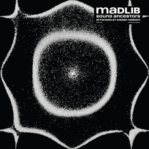 MADLIB-SOUND ANCESTORS (ARRANGED BY KIERAN HEBDEN)