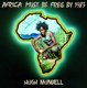 MUNDELL, HUGH-AFRICA MUST BE FREE BY 1983