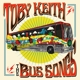 KEITH, TOBY-BUS SONGS