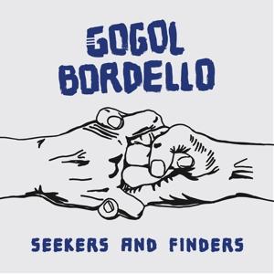GOGOL BORDELLO-SEEKERS & FINDERS