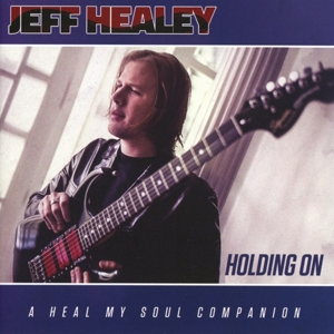 HEALEY, JEFF-HOLDING ON